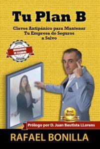 Tu Plan B: Claves Antipánico para Mantener Tu Empresa de Seguros a Salvo – Rafael Bonilla, Juan Bautista Llorens Beltrán de Heredia [ePub & Kindle]
