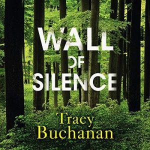 Wall of Silence – Tracy Buchanan [Narrado por Moira Quirk] [Audiolibro] [English]