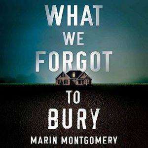 What We Forgot to Bury – Marin Montgomery [Narrado por Samara Naeymi, Jess Nahikian] [Audiolibro] [English]