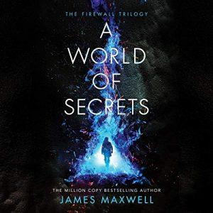 A World of Secrets, The Firewall Trilogy, Book 2 – James Maxwell [Narrado por Simon Vance] [Audiolibro] [English]
