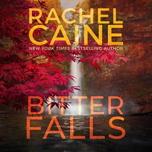 Bitter Falls, Stillhouse Lake, Book 4 – Rachel Caine [Narrado por Emily Sutton-Smith, Michael Crouch, Dan John Miller, Lauren Ezzo, Will Ropp] [Audiolibro] [English]