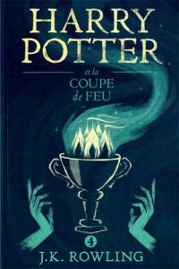 Harry Potter et la Coupe de Feu – J.K. Rowling, Jean-François Ménard [ePub & Kindle] [French]