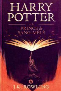Harry Potter et le Prince de Sang-Mêlé – J.K. Rowling, Jean-François Ménard [ePub & Kindle] [French]