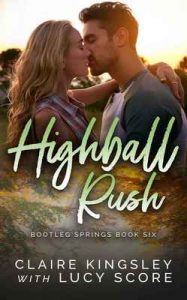 Highball Rush (Bootleg Springs Book 6) – Claire Kingsley, Lucy Score [ePub & Kindle] [English]