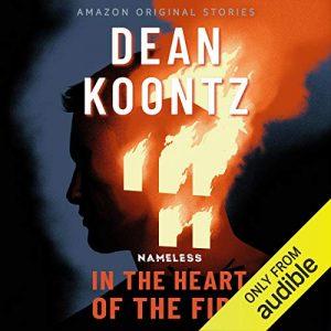 In the Heart of the Fire, Nameless, Book 1 – Dean Koontz [Narrado por Edoardo Ballerini] [Audiolibro] [English]