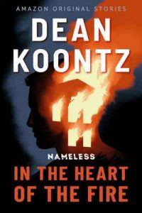 In the Heart of the Fire (Nameless Book 1) – Dean Koontz [ePub & Kindle] [English]