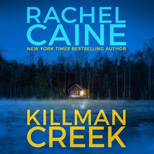 Killman Creek, Stillhouse Lake, Book 2 – Rachel Caine [Narrado por Emily Sutton-Smith, Lauren Ezzo, Will Ropp, Dan John Miller] [Audiolibro] [English]