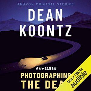 Photographing the Dead, Nameless, Book 2 – Dean Koontz [Narrado por Edoardo Ballerini] [Audiolibro] [English]