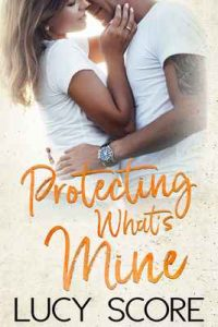 Protecting What's Mine (Benevolence Book 3) – Lucy Score [ePub & Kindle] [English]
