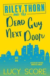 Riley Thorn and the Dead Guy Next Door – Lucy Score [ePub & Kindle] [English]