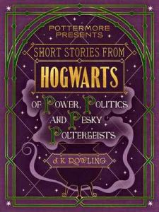 Short Stories from Hogwarts of Power, Politics and Pesky Poltergeists (Kindle Single) (Pottermore Presents Book 2) – J.K. Rowling [ePub & Kindle] [English]