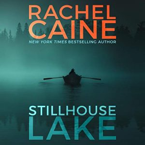 Stillhouse Lake, Stillhouse Lake, Book 1 – Rachel Caine [Narrado por Rachel Caine] [Audiolibro] [English]