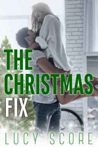 The Christmas Fix – Lucy Score [ePub & Kindle] [English]