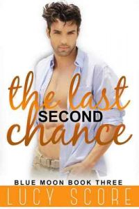 The Last Second Chance (Blue Moon Book 3) – Lucy Score [ePub & Kindle] [English]