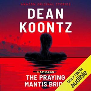 The Praying Mantis Bride, Nameless, Book 3 – Dean Koontz [Narrado por Edoardo Ballerini] [Audiolibro] [English]
