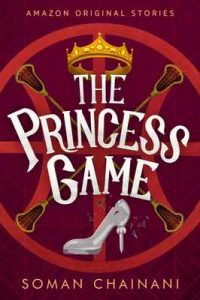 The Princess Game (Faraway collection) – Soman Chainani [ePub & Kindle] [English]