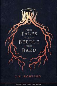 The Tales of Beedle the Bard (Hogwarts Library book Book 3) – J.K. Rowling [ePub & Kindle] [English]
