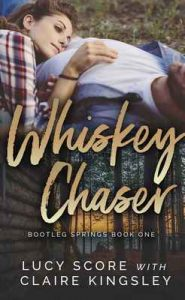 Whiskey Chaser (Bootleg Springs Book 1) – Lucy Score, Claire Kingsley [ePub & Kindle] [English]