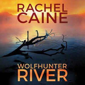 Wolfhunter River, Stillhouse Lake, Book 3 – Rachel Caine [Narrado por Lauren Ezzo, Will Ropp, Emily Sutton-Smith, Dan John Miller] [Audiolibro] [English]
