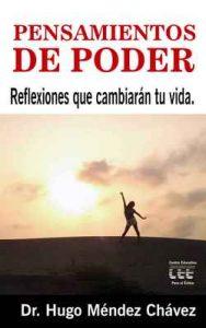 Pensamientos de Poder: Reflexiones que cambiarán tu vida – Hugo Méndez Chávez [ePub & Kindle]