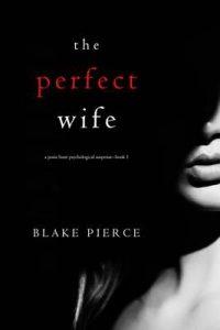 The Perfect Wife – Blake Pierce [ePub & Kindle] [English]