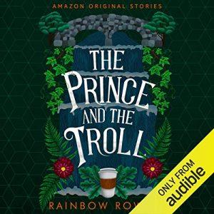 The Prince and the Troll: Faraway collection – Rainbow Rowell [Narrado por Rebecca Lowman] [Audiolibro] [English]