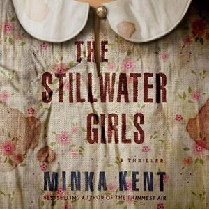The Stillwater Girls – Minka Kent [Narrado por Lauren Ezzo, Melissa Moran] [Audiolibro] [English]