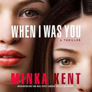 When I Was You – Minka Kent [Narrado por Erin deWard, Will Damron] [Audiolibro] [English]
