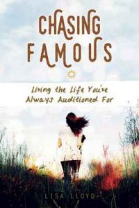 Chasing Famous: Living the Life You've Always Auditioned For – Lisa Lloyd [ePub & Kindle] [English]