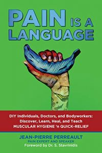 PAIN IS A LANGUAGE: The Human Body User Guide – Jean-Pierre Perreault [ePub & Kindle] [English]