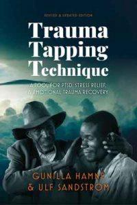 Trauma Tapping Technique A Tool for PTSD, Stress Relief – Gunilla Hamne, Ulf Sandström [ePub & Kindle] [English]