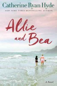 Allie and Bea: A Novel – Catherine Ryan Hyde [ePub & Kindle] [English]