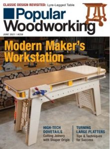 Popular Woodworking – June, 2021 [PDF]