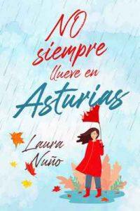 No siempre llueve en Asturias (Asturianos nº 1) – Laura Nuño [ePub & Kindle]