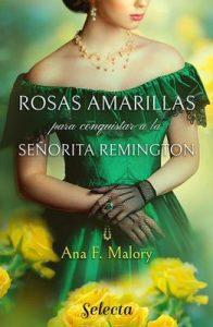 Rosas amarillas para conquistar a la señorita Remington – Ana F. Malory [ePub & Kindle]