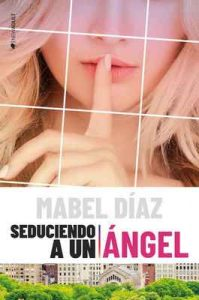 Seduciendo a un ángel – Mabel Diaz [ePub & Kindle]