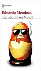 Transbordo en Moscu – Eduardo Mendoza [ePub & Kindle]