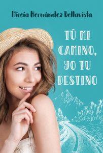 Tu mi camino, yo tu destino (Tramo 1) – Mireia Hernandez Bellavista [ePub & Kindle]