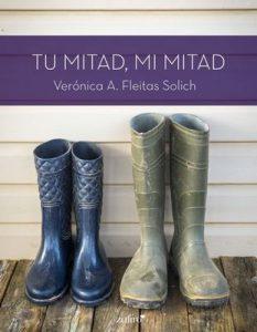 Tu mitad, mi mitad – Veronica A. Fleitas Solich [ePub & Kindle]