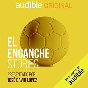 El Enganche Stories, ep El penalti de Panenka – Jose David López [Narrado por Jose David López] [Audiolibro] [Español]