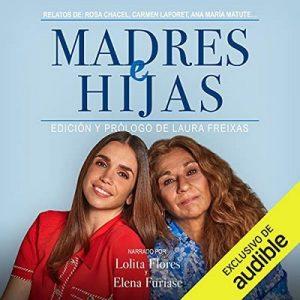 Madres e Hijas – V. A. [Narrado por Lolita Flores, Elena Furiase] [Audiolibro] [Español]