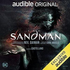 The Sandman – Neil Gaiman, Dirk Maggs [Narrado por Carlos Bardem, Mina El Hammani, Carlos di Blasi, Juan Arenas, Miquel Bonet, Carlos Vicente] [Audiolibro] [Español]