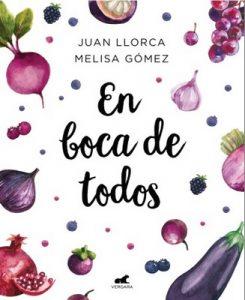 En boca de todos: La guía de alimentación saludable para familias y niños a partir de un año – Juan Llorca, Melisa Gómez [ePub & PDF]
