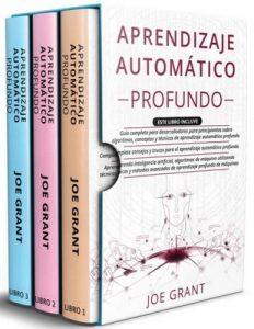 Aprendizaje Automático Profundo: 3 en 1 – Joe Grant [PDF]