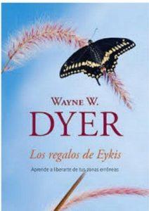 Los regalos de Eykis: Aprende a liberarte de tus zonas erróneas – Wayne W. Dyer [ePub & Kindle]